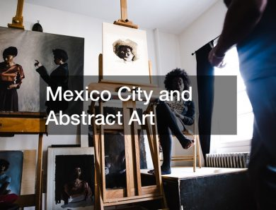 Mexico City and Abstract Art