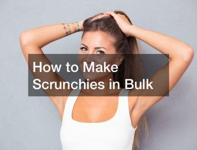 How to Make Scrunchies in Bulk
