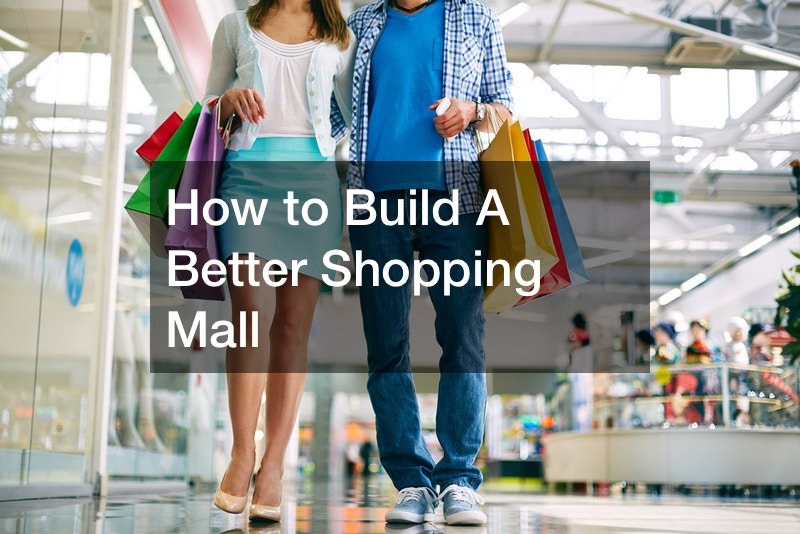 How to Build A Better Shopping Mall