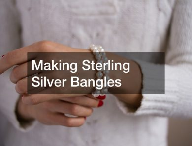 Making Sterling Silver Bangles
