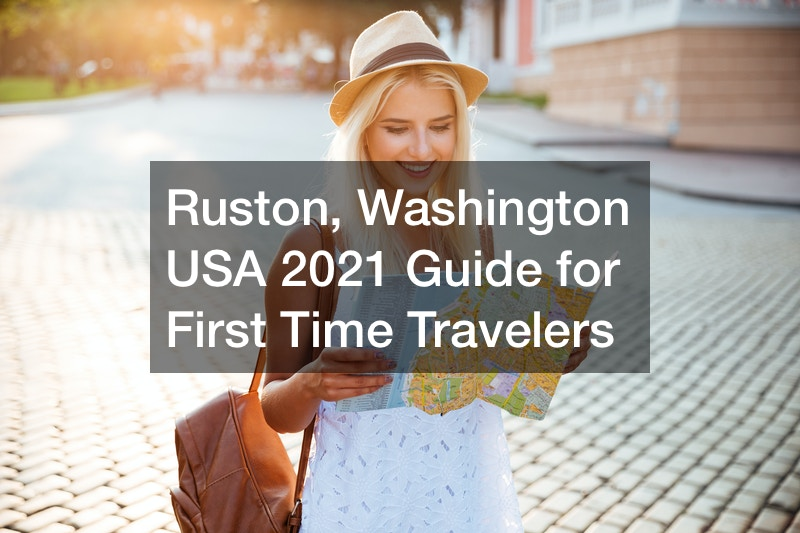 Ruston, Washington USA 2021 Guide for First Time Travelers